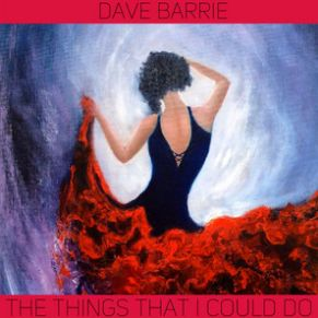Dave Barrie The Things That I could do Sunshine Coast Music Art
