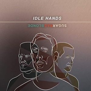 Sugarbag Blonde Idle Hands Singe Sunshine Coast Music 300c