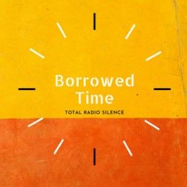 Total Radio Silence Borrowed Time Sunshine Coast Music 270
