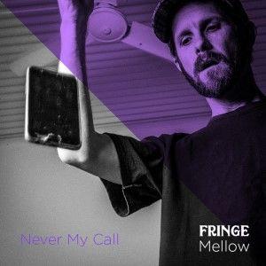 Fringe Mellow Never My Call 300c Sunshine Coast Music