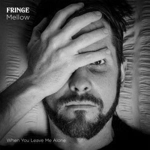 Fringe Mellow When You Leave Me Alone 300c Sunshine Coast Music